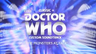 Classic Doctor Who Custom Soundtrack - 08 - The Monster's Attack