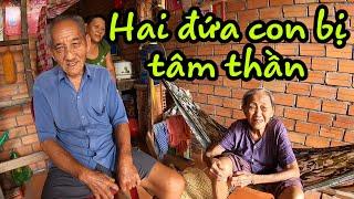 Hai người con bị tâm thần,hai ông bà tuổi gần 90 tuổi sống nhờ vào người con thứ đi nhặt ve chai