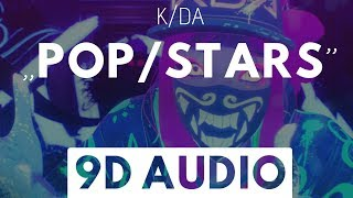 POP/STARS (9D AUDIO) - K/DA