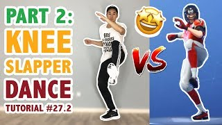 How To Do The Fortnite Knee Slapper In Real Life Part 2 (Dance Tutorial #27.2) | Learn How To Dance