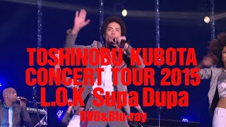 http://www.sonymusic.co.jp/ToshinobuKubota 2015年10月4日に代々木第...