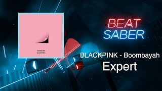 [BEAT SABER] BOOMBAYAH - BLACKPINK (Expert) Custom Map