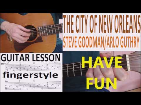 THE CITY OF NEW ORLEANS - STEVE GOODMAN/ARLO GUTHRY fingerstyle GUITAR LESSON