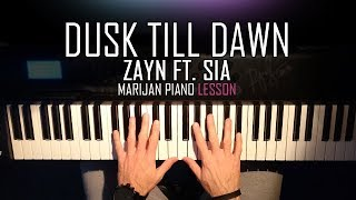 Video How To Play: ZAYN ft. Sia - Dusk Till Dawn | Piano Tutorial Lesson + Sheets download MP3, 3GP, MP4, WEBM, AVI, FLV Juli 2018