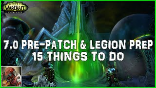 WoW 7.0 Pre-Patch & Legion Preparation - 15 Things To Do To Prepare For 7.0 & Legion - Gold Guide