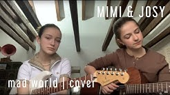 Mad world - Gary Jules, Michael Andrews, Cover by Mimi and Josy