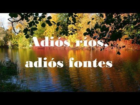 Adiós ríos, adiós fontes. Poema de Rosalía de Castro y cantado por Amancio Prada