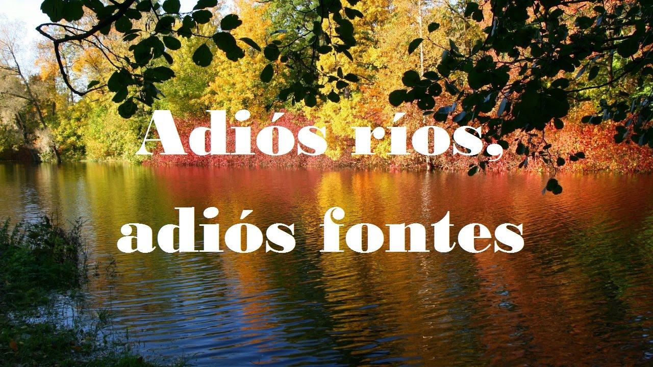 Adiós Ríos Adiós Fontes Poema De Rosalía De Castro Y Cantado Por Amancio Prada Youtube