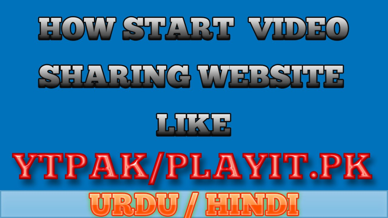 How to Make Video Sharing Website | YTPAK Clone | PlayIt Clone| Urdu Hindi