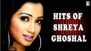 Shreya Ghoshal  Singer Special Shreya Ghoshal  Juke Box