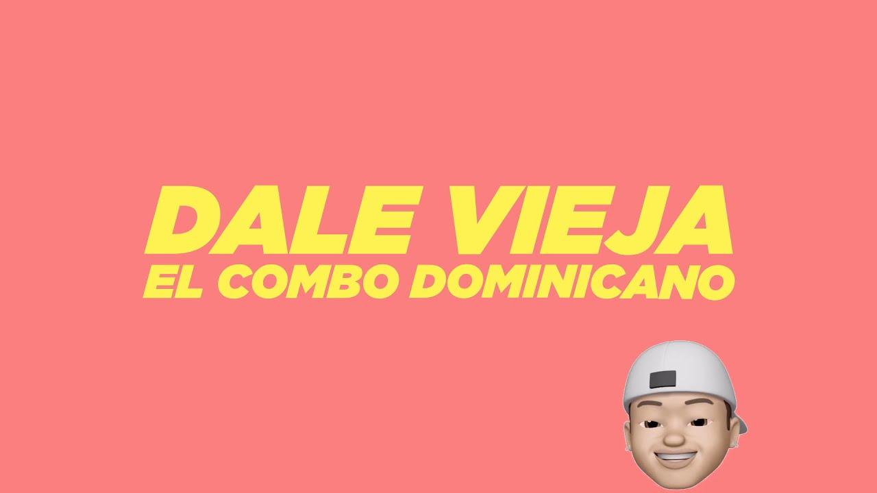 El Combo Dominicano - Dale Vieja (Lyric Video)