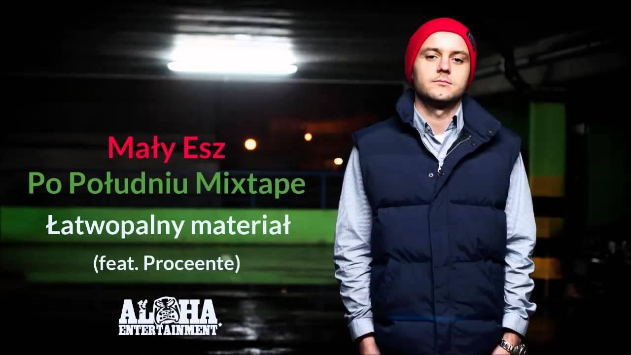 01. Mały Esz feat. Proceente - Łatwopalny materiał (Po Południu Mixtape)