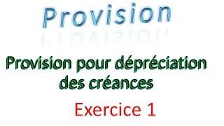 provision 5 :  exercice 1  Provision pour dépréciation des créances ( comptabilté générale )