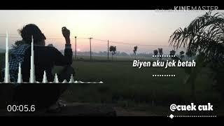 Lagu story waBiyen aku jek betah suwe suee wegahversi cuek