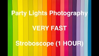 Party Lights Effects - STROBOSCOPE 1 HOUR