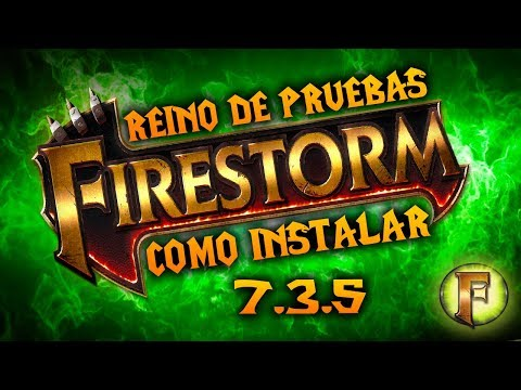 Wow: Como Instalar el Reino de Prueba 7.3.5 (FIRESTORM)