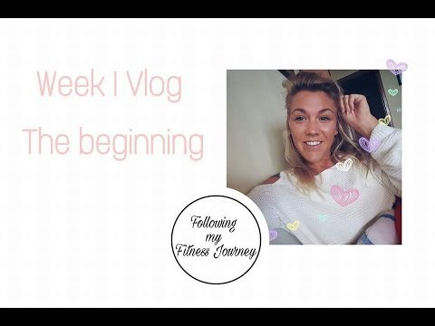 WEEK 1 VLOG | THE BEGINNING | My Fitness Journey