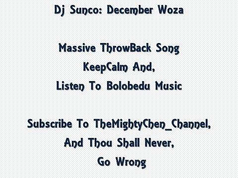 Dj Sunco: December Woza (ft Poshy Gal | Best Of Bolobedu Music)