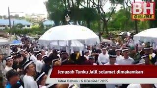 Jenazah Tunku Jalil selamat dimakamkan