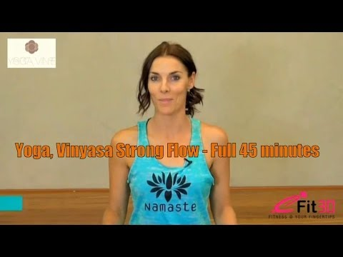 Yoga Vinyasa Strong Flow - Full 45 minutes - Advanced