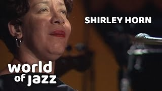Shirley Horn Trio - A Song For You - 12 July 1982 • World of Jazz