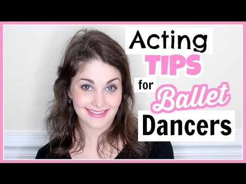 Acting Tips for Ballet Dancers | Kathryn Morgan
