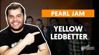 YELLOW LEDBETTER - Pearl Jam | Como tocar na guitarra
