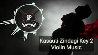 Kasauti Zindagi Key 2 || Violin Music || Star Plus || SP Ringtone