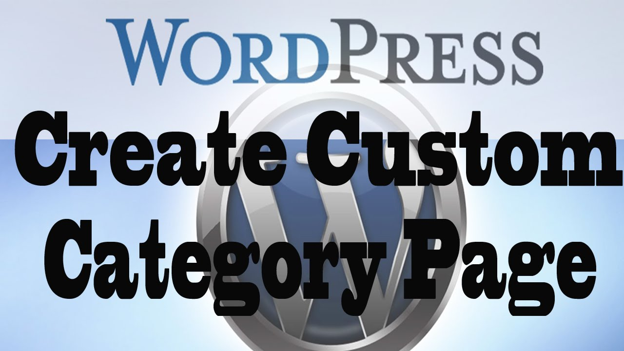 Wordpress Tutorial Create Custom Category Page Without Plugin