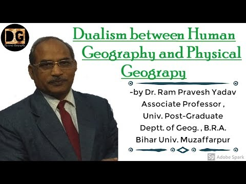 Physical Geography VS Human Geography : A Dualism