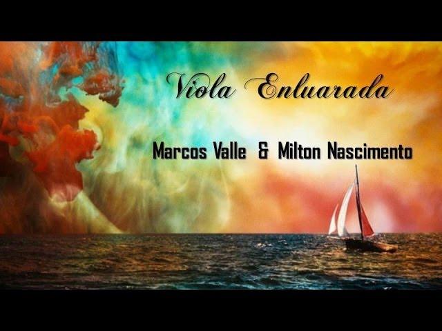 Viola Enluarada   Marcos Valle & Milton Nascimento (legendado) HD