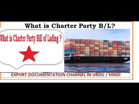 S.# 73 What is Charter Party B/L  in URDU / HINDI