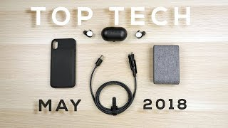 Top Tech of the Month! (May 2018)