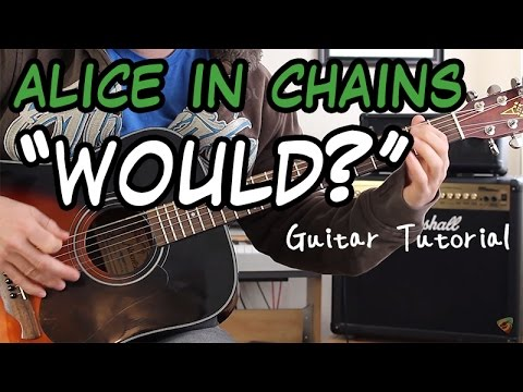 Alice In Chains - Would - Guitar Lesson (ROCK YOUR ACOUSTIC LIKE IT'S AND ELECTRIC!)