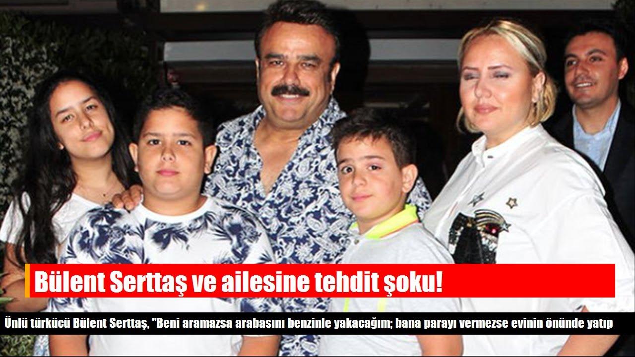 Bülent Serttaş ve ailesine tehdit şoku