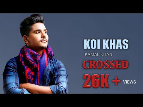Koi Khas (door Ho Gya) By Kamal Khan HD Lyrical New Punjabi Song Latest 2018