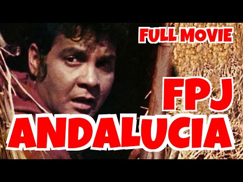 ANDALUCIA - FULL MOVIE - FPJ COLLECTION