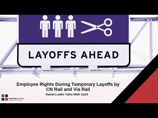Temporary Layoffs by CN Rail and Via Rail - Know Your Employment Rights
