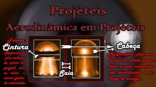 PROJÉTEIS PARTE 03 - AERODINÂMICA EM PROJÉTEIS - CABEÇA - DEFORMAÇÃO ANTES E DEPOIS DO DISPARO