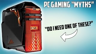 "The Many ""Myths"" of PC Gaming"