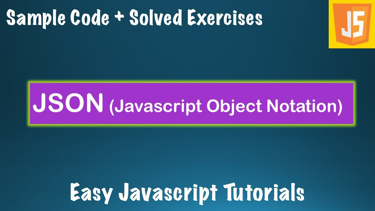 Complete Javascript Course Lessons - #8 - JSON with Code and Exercises