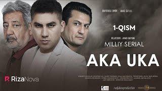 Aka-uka (o'zbek serial) | Ака-ука (узбек сериал) 1-qism