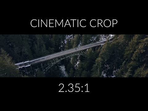 How to Use 2.35:1 Cinematic Crop