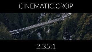 How to Use 2.35:1 Cineṁatic Crop