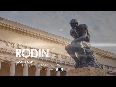 Auguste Rodin: Centenary Installation at Legion of Honor