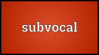 Subvocal Meaning