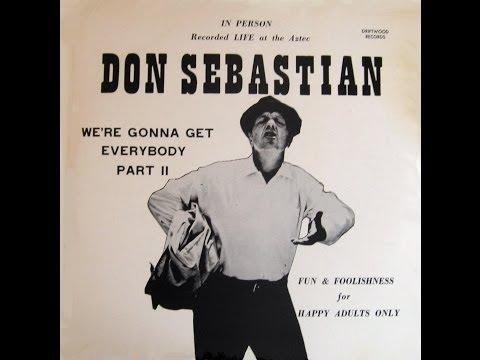Don Sebastian - We're Gonna Get Everybody (part II) comedian