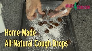 Home Made All Natural Cough Drops - Home Made Cold & Flu Remedy - Throat Lozenges