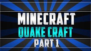 Nordus Plays Quake Craft #1 - Minecraft 1.7.9 - Server IP In Description