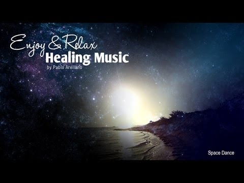 Healing And Relaxing Music For Meditation (Space Dance) - Pablo Arellano